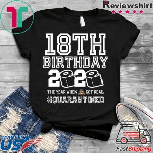 18th Birthday Shirt - Friends Birthday Shirt - Quarantine Birthday Shirt - Birthday Quarantine Shirt - 18th Birthday T-Shirt