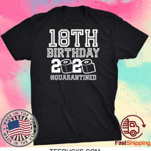 18th Birthday Quarantined Tee Shirts
