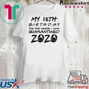 18th Birthday Shirt, Quarantine Shirt, The One Where I Was Quarantined 2020 Tee Shirts