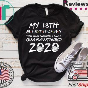 18th Birthday The One Where I Was Quarantined 2020 T-Shirt Quarantine Tee Shirts