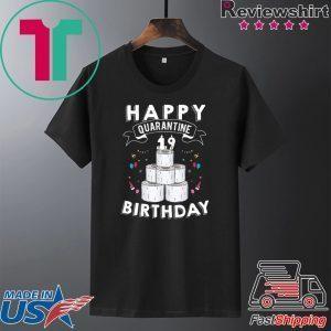 19th Birthday Gift Idea Born in 2001 Happy Quarantine Birthday 19 Years Old T Shirt Social Distancing Tee Shirts