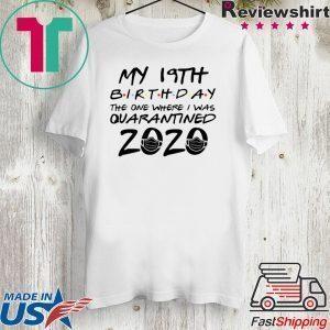 19th Birthday Shirt, Quarantine Shirt, The One Where I Was Quarantined 2020 Tee Shirts