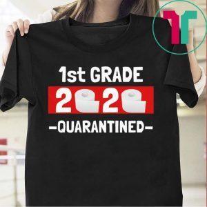 1st grade 2020 quarantined- 1st Grade graduation shirt- 1st grade toilet paper 2020 Tee Shirts