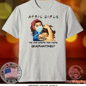 April Girls 2020 Graduation Senior Funny Quarantine Tee Shirts