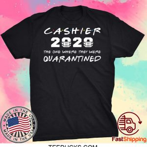 Cashier 2020 The One Where They Were Quarantined Tee Shirts