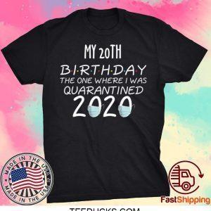 20 Birthday Shirt, Quarantine Shirts The One Where I Was Quarantined 2020 Shirt – 20th Birthday 2020 #Quarantined T-Shirt