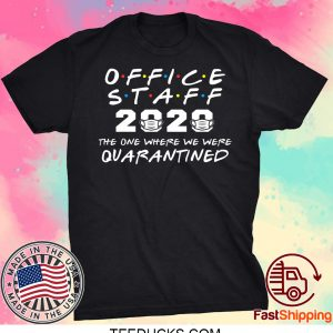 Office Staff 2020 The One Where We Were Quarantined Tee Shirts