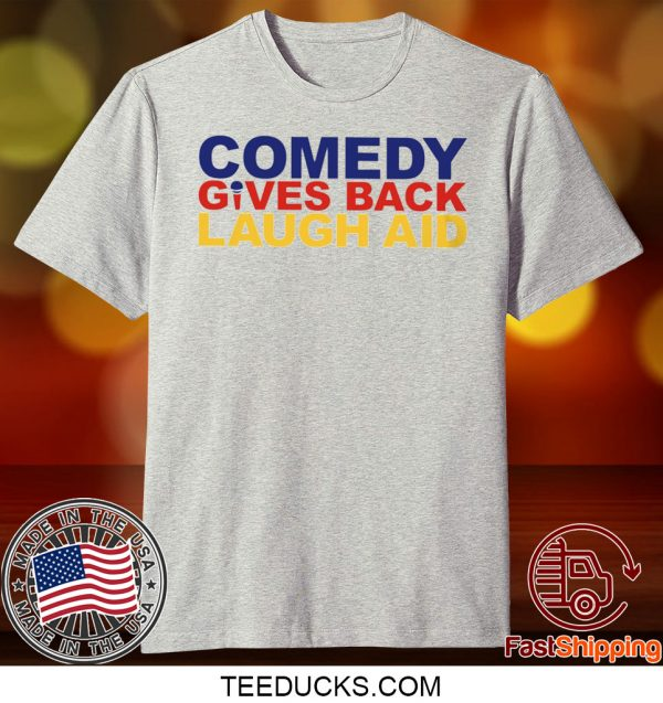 comedy gives back laugh aid Tee Shirts
