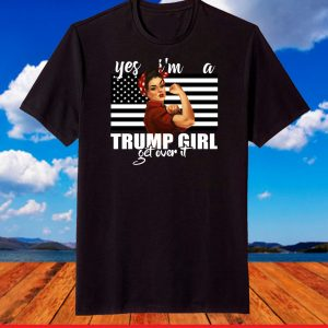 Yes I'm A Black Trump Girl Get Over It Shirt