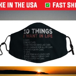 10 Things I Want In My Life Cars More Cars car Face Mask