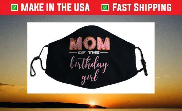 """Mom of the Birthday Girl""- Family Donut Birthday Face Mask"