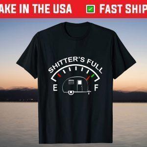 Shitters Full Funny Camper RV Camping T-Shirt