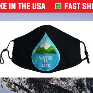 Water is Life, World Water Day 2021 Face Mask