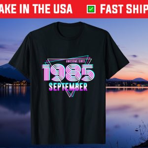 Since 1985 September 36th Birthday Turning 36 Years Old Gift Shirt