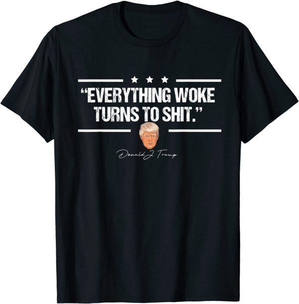 """Everything Woke Turns to Shit"" Donald Trump Gift Shirt"
