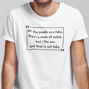Wilhelm All The People Are Fake They're Made Of Metal 2021 Shirt
