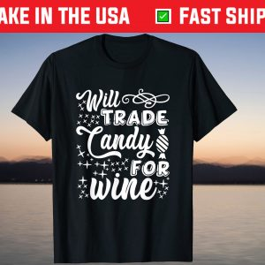 Will Trade Candy For Wine Halloween Shirt