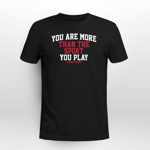 #AthleteAnd You Are More Than The Sport You Play Unisex Shirt