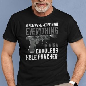 Since We're Redefining This Is A Coroless Hole Puncher 2021 Shirt